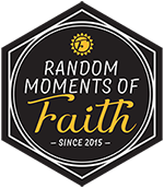 Random Moments of Faith